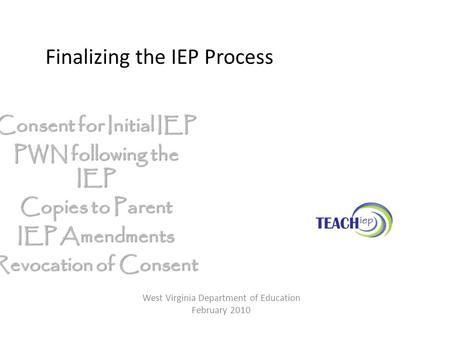 Finalizing the IEP Process Consent for Initial IEP PWN following the IEP Copies to Parent IEP Amendments Revocation of Consent West Virginia Department.