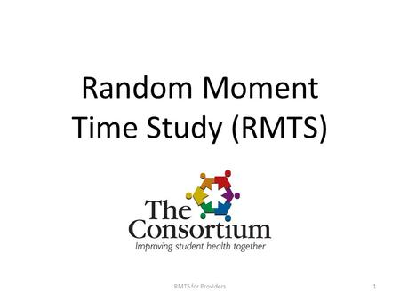Random Moment Time Study (RMTS) RMTS for Providers1.