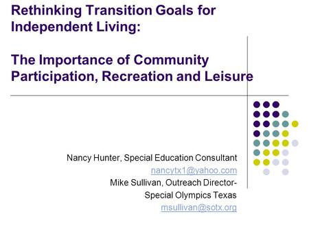 Rethinking Transition Goals for Independent Living: The Importance of Community Participation, Recreation and Leisure   Nancy Hunter, Special Education.