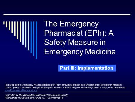 The Emergency Pharmacist (EPh): A Safety Measure in Emergency Medicine Supported by The Agency for Healthcare Research and Quality, Partnerships in Patient.