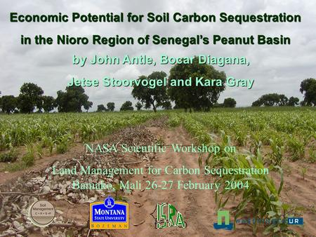 Economic Potential for Soil Carbon Sequestration in the Nioro Region of Senegal's Peanut Basin by John Antle, Bocar Diagana, Jetse Stoorvogel and Kara.