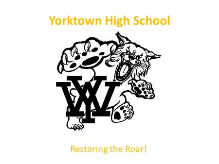 Yorktown High School Restoring the Roar!.