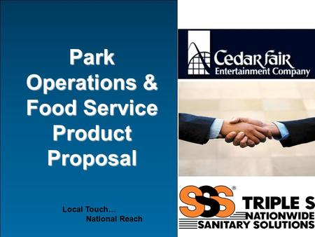 Park Operations & Food Service Product Proposal Local Touch… National Reach.