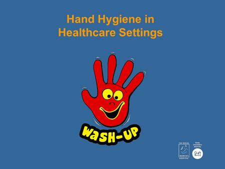 Hand Hygiene in Healthcare Settings. Hospital Acquired Infections n 7-10% of patients acquire an infection n 7,000 death per year n The federal government.