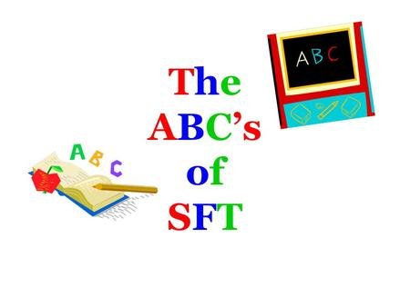 The ABC's of SFT. ReviewGameReviewGame A B or C In each situation figure out whether the student is being Actively Engaged, Being Safe, or Caring.