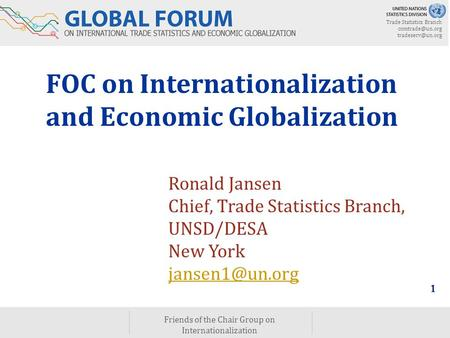 Trade Statistics Branch  Friends of the Chair Group on Internationalization 1 FOC on Internationalization and Economic.