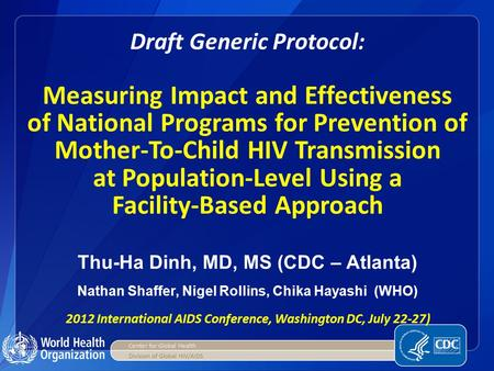 Draft Generic Protocol: Measuring Impact and Effectiveness of National Programs for Prevention of Mother-To-Child HIV Transmission at Population-Level.
