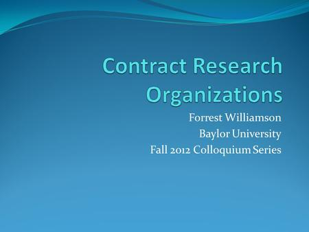 Forrest Williamson Baylor University Fall 2012 Colloquium Series.
