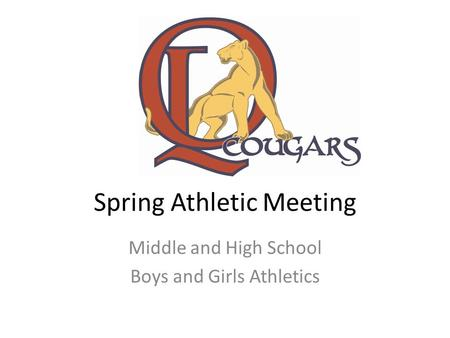 Spring Athletic Meeting Middle and High School Boys and Girls Athletics.
