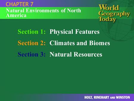 Section 1: Physical Features Section 2: Climates and Biomes
