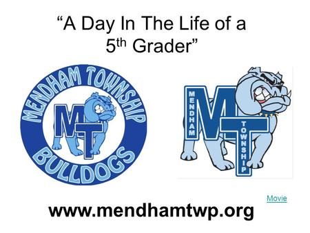"""A Day In The Life of a 5 th Grader"" www.mendhamtwp.org Movie."