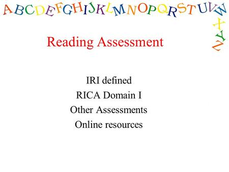 IRI defined RICA Domain I Other Assessments Online resources