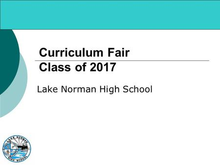 Curriculum Fair Class of 2017 Lake Norman High School.