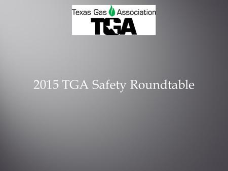 2015 TGA Safety Roundtable.  UtrzxJIEbE.