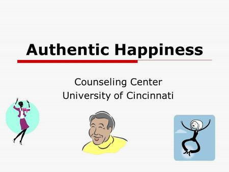 Authentic Happiness Counseling Center University of Cincinnati.