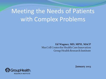 Meeting the Needs of Patients with Complex Problems