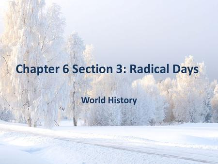 Chapter 6 Section 3: Radical Days World History. Did You Know? The Origin of Madame Tussaud's Wax Museum In the 1780's, Marie Tussaud ran two wax museums.