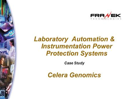 Laboratory Automation & Instrumentation Power Protection Systems Case Study Celera Genomics.