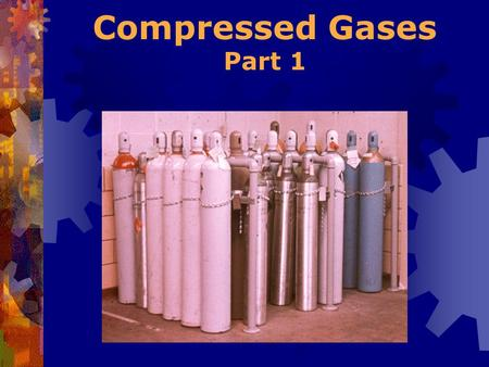 Compressed Gases Part 1.