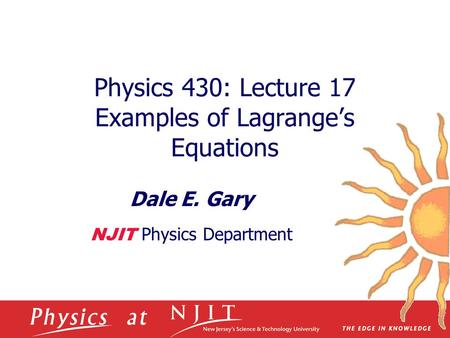 Physics 430: Lecture 17 Examples of Lagrange's Equations