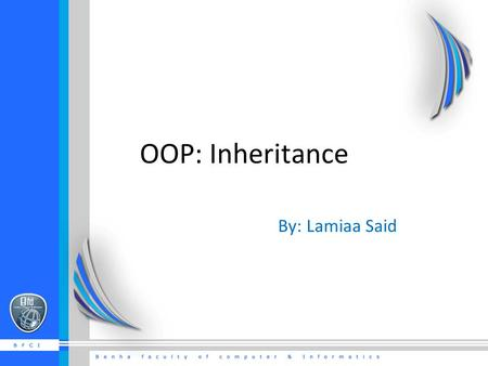 OOP: Inheritance By: Lamiaa Said.