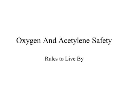 Oxygen And Acetylene Safety