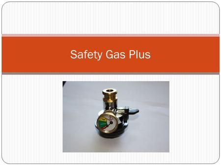 Safety Gas Plus.