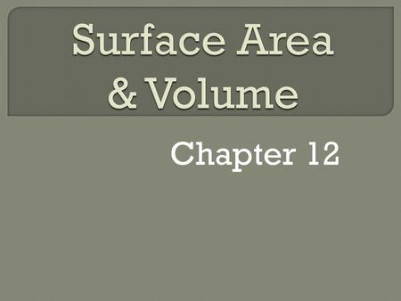 Chapter 12. Section 12-1  Also called solids  Enclose part of space.