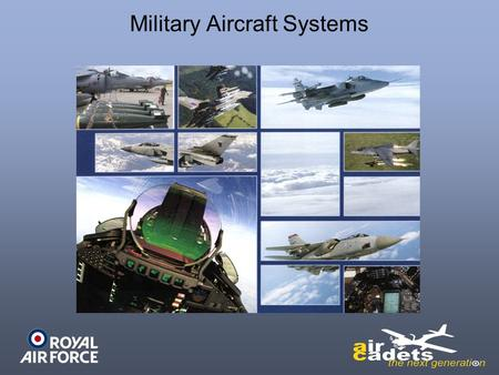 Military Aircraft Systems. Aircraft Guns Objective: To identify the different types of Aircraft Guns in service with the Royal Air Force.