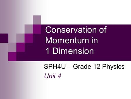 Conservation of Momentum in 1 Dimension