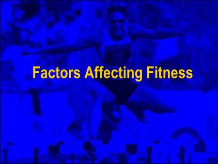 Factors Affecting Fitness. What Is Fitness? We've already discussed that health is a state of complete physical, social, mental and emotional well-being.
