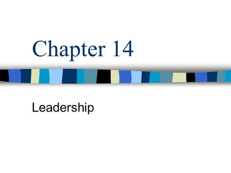 Chapter 14 Leadership.