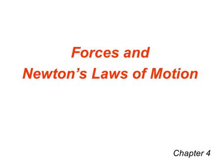 Forces and Newton's Laws of Motion Chapter 4. All objects naturally tend to continue moving in the same direction at the same speed. All objects resist.