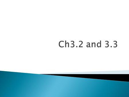 Ch3.2 and 3.3.
