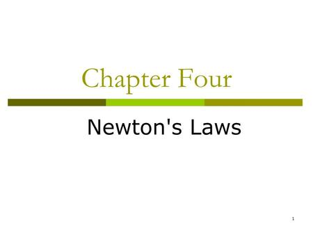 1 Chapter Four Newton's Laws. 2  In this chapter we will consider Newton's three laws of motion.  There is one consistent word in these three laws and.