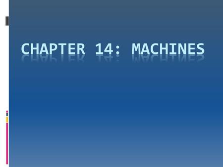 Chapter 14: Machines.