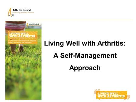 Living Well with Arthritis: A Self-Management Approach.