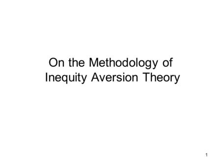 1 On the Methodology of Inequity Aversion Theory.