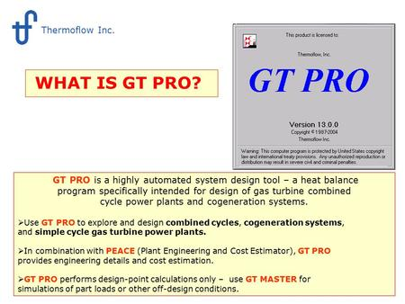 WHAT IS GT PRO? Thermoflow Inc.