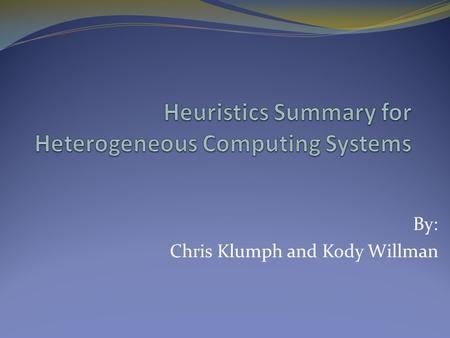 By: Chris Klumph and Kody Willman. Types of Heuristics References Terminology Static Mappings 6 Example mappings 4 Graph chromosome mappings 1 Tree mapping.