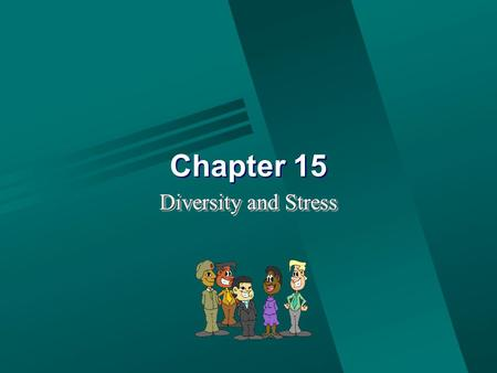 Chapter 15 Diversity and Stress. Terms to Define Minority: racial, religious, or ethnic group smaller in number than the controlling group in the the.
