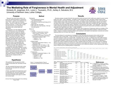 The Mediating Role of Forgiveness in Mental Health and Adjustment The Mediating Role of Forgiveness in Mental Health and Adjustment Kimberly M. Jorgensen,