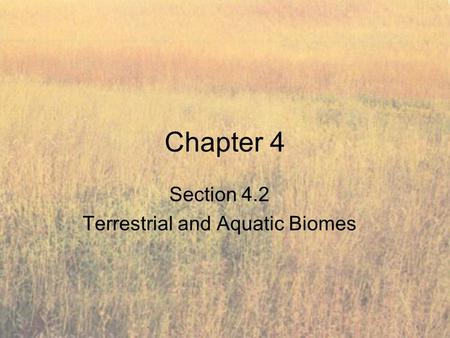 Section 4.2 Terrestrial and Aquatic Biomes
