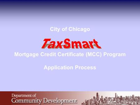 City of Chicago Mortgage Credit Certificate (MCC) Program Application Process TaxSmart.