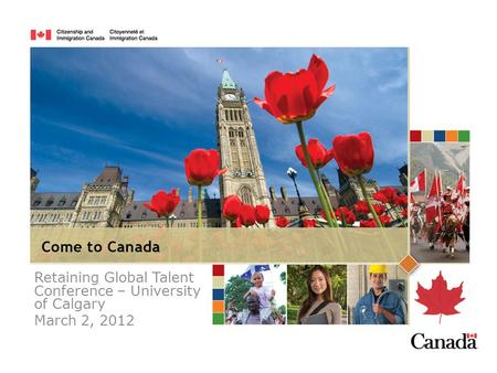 Retaining Global Talent Conference – University of Calgary March 2, 2012.