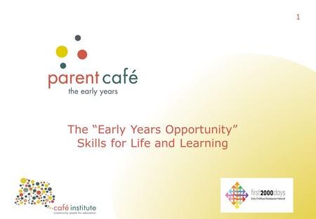 "The ""Early Years Opportunity"" Skills for Life and Learning 1."