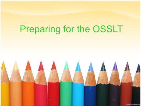 1 Preparing for the OSSLT. 2 WHAT IS THE OSSLT? The OSSLT is a provincial test of reading and writing. It is published by the Ministry of Education and.