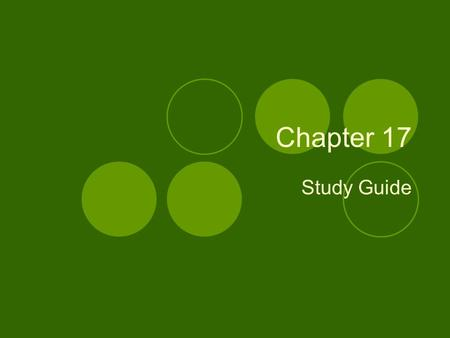 Chapter 17 Study Guide.