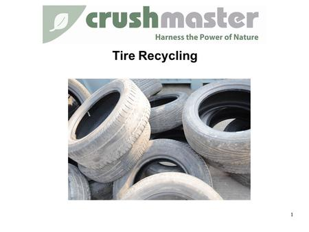 Tire Recycling 1. Tire Recycling Line 2 H P Series.