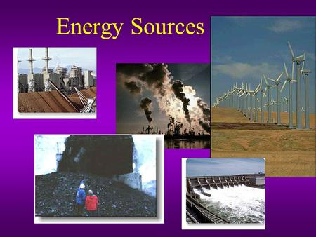 Energy Sources.